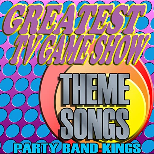Greatest TV Game Show Theme Songs by Party Hit Kings on Amazon Music
