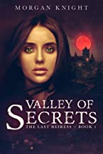Valley Of Secrets (The Last Heiress Book 1)