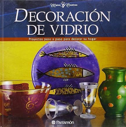 Decoracion Del Vidrio/glass Decoration (Spanish Edition)