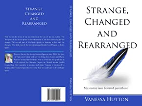Strange, Changed and Rearranged: My journey into bereaved parenthood
