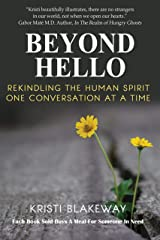 Beyond Hello: Rekindling the Human Spirit One Conversation at a Time Kindle Edition