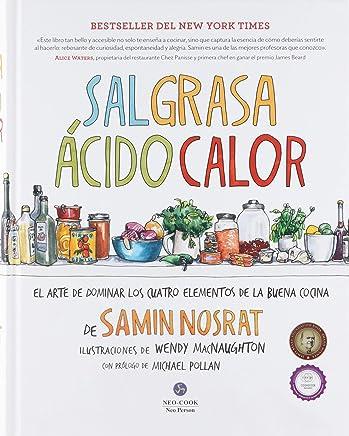 Sal, grasa, ácido, calor : el arte de dominar los cuatro elementos de la buena cocina