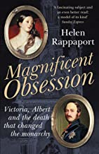 Magnificent Obsession: Victoria, Albert and the Death That Changed the Monarchy (English Edition)