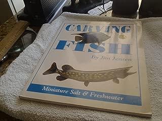 Carving Fish: Miniature Salt & Freshwater