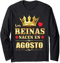 Reinas Nacen en Agosto Feliz Cumpleanos Birthday Gift Long Sleeve T-Shirt