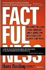 Factfulness: Diez razones por las que estamos equivocados sobre el mundo. Y por qué las cosas están mejor de lo que piensas (Spanish Edition) Kindle Edition