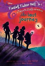 Finding Tinker Bell #6: The Last Journey (Disney: The Never Girls)
