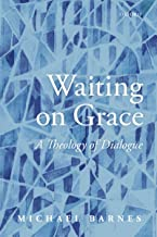 Waiting on Grace: A Theology of Dialogue (English Edition)