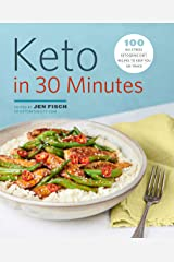 Keto in 30 Minutes: 100 No-Stress Ketogenic Diet Recipes to Keep You On Track Kindle Edition