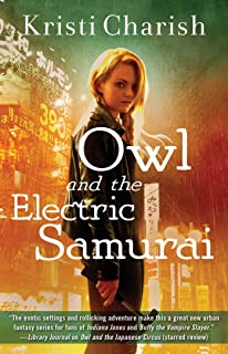 Owl and the Electric Samurai (The Owl Series Book 3)
