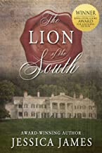 The Lion of the South: The Scarlet Pimpernel Meets Gone with the Wind Civil War Novel