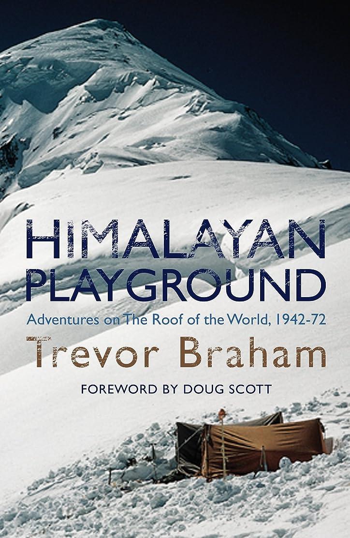 悲しいことに雪だるまを作る耐えられないHimalayan Playground: Adventures on the Roof of the World 1942-72 (English Edition)