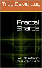 Fractal Shards: Two Tales of Relics from Bygone Eons