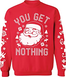 Awkward Styles You Get Nothing Sweatshirt Funny Bad Santa Ugly Christmas Sweater