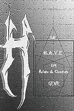 HELLARCS: O LABORATORIO HAVE02: RELATO DO CIENTISTA GENE