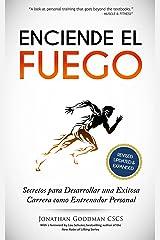 Enciende el Fuego: Secretos para Desarrollar una Exitosa Carrera como Entrenador Personal (Spanish Edition) Kindle Edition