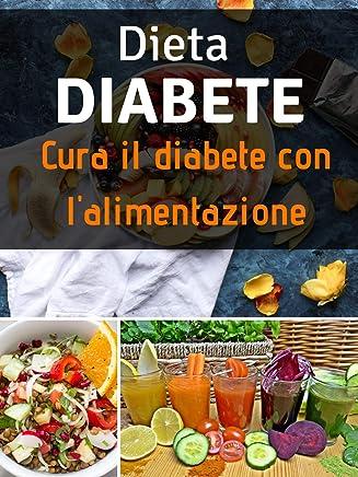 Dieta diabete : Cura il diabete con lalimentazione
