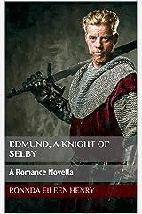 Edmund, A Knight of Selby: A Romance Novella Kindle Edition