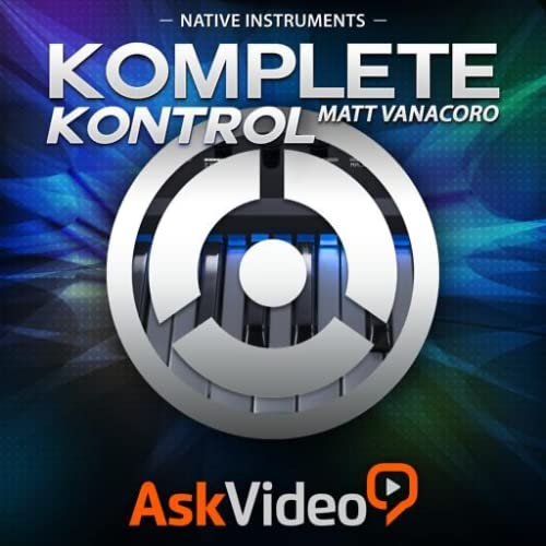 Exploring Komplete Kontrol Course by A.V.