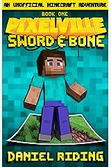 Pixelville: Sword & Bone: An Unofficial MINECRAFT Adventure Kindle Edition