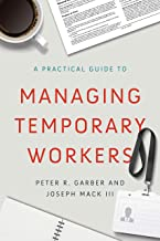 A Practical Guide to Managing Temporary Workers