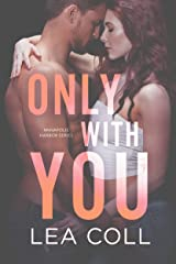 Only with You: An Opposites Attract Widow Romance (Annapolis Harbor Book 1) Kindle Edition