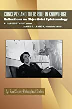 Concepts and Their Role in Knowledge: Reflections on Objectivist Epistemology (Ayn Rand Society Philosophical Studies)