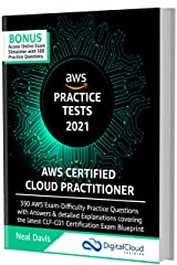 AWS Certified Cloud Practitioner Practice Tests 2021: 390 AWS Practice Exam Questions with Answers, Links & detailed Explanations Kindle Edition