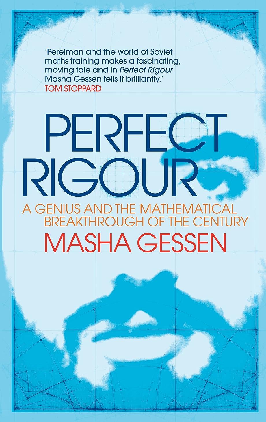 感じる常に記事Perfect Rigour: A Genius and the Mathematical Breakthrough of a Century (English Edition)