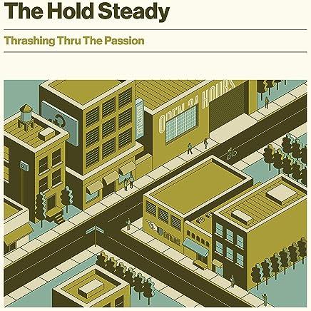 The Hold Steady - Thrashing Thru The Passion (2019) LEAK ALBUM