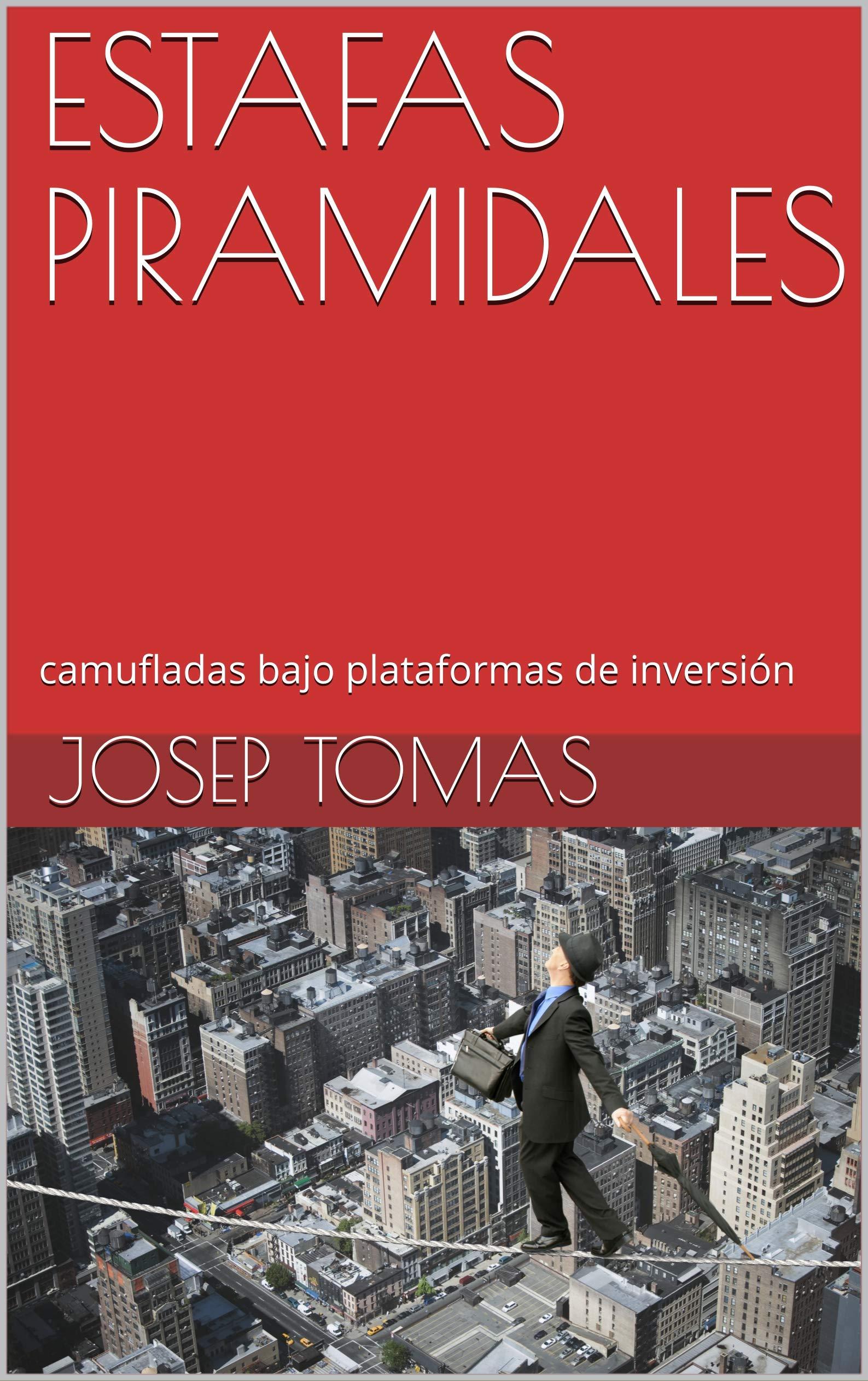 ESTAFAS PIRAMIDALES: camufladas bajo plataformas de inversión (Spanish Edition)