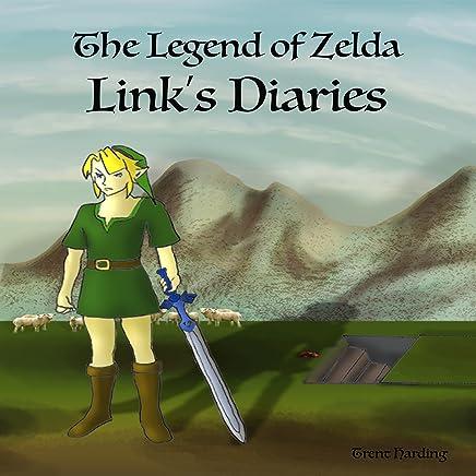 Legend of Zelda Continues: Links Diaries: Legend of Zelda Books, Book 1