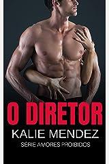 O Diretor: Amores Proibidos eBook Kindle