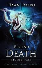 Beyond Death: An Urban Fantasy Romance (Legend Wars Book 1)