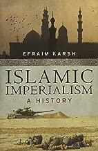 Best efraim karsh islamic imperialism Reviews