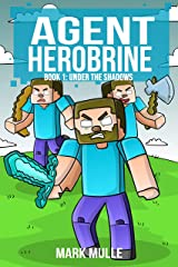 Agent Herobrine (Book 1): Under the Shadows Kindle Edition