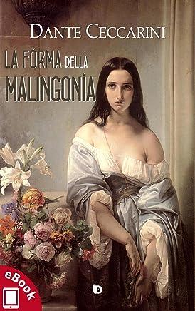 La fórma della malingonìa (Collana Dimensioni: poesia)