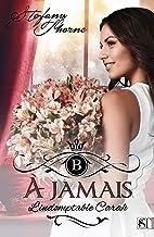 À JAMAIS 2 : L'indomptable Carah [ Romance ]