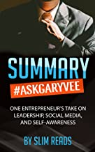 Summary: #AskGaryVee: One Entrepreneur's Take on Leadership, Social Media, and Self-Awareness