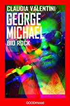 George Michael: Bio Rock (Italian Edition)