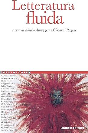 Letteratura fluida: a cura di Alberto Abruzzese e Giovanni Ragone (Mediologie Vol. 6)