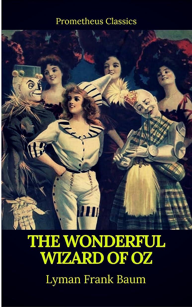 ゲートウェイでるルアーThe Wonderful Wizard of Oz (Best Navigation, Active TOC)(Prometheus Classics) (English Edition)