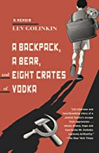 A Backpack, a Bear, and Eight Crates of Vodka: A Memoir