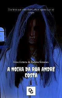 A NOIVA DA RUA ANDRÉ COSTA (Um Caso de Paula Oliveira Livro 2)