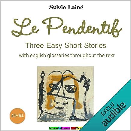 Le Pendentif. Three Easy Short Stories