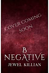 B Negative (Blood Song Duet Book 2) Kindle Edition