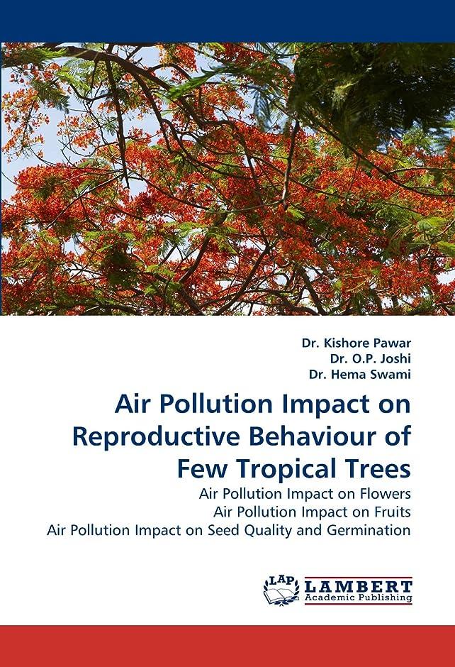 クッション電気陽性かごAir Pollution Impact on Reproductive Behaviour of Few Tropical Trees