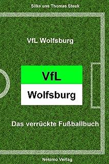 VfL Wolfsburg: Das verrückte Fußballbuch