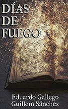 DÍAS DE FUEGO (Spanish Edition)