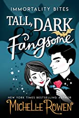 Tall, Dark & Fangsome (Immortality Bites Book 5) Kindle Edition